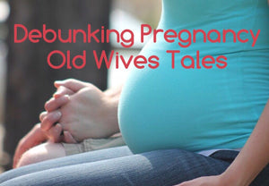 Debunking Pregnancy Old Wives Tales