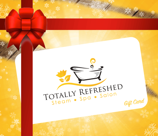 Totally Refreshed Steam and Spa PHYSICAL GIFT CARD $50 - Receive 10% Bonus Spa Credit Card Back Totally Refreshed Steam and Spa Gift Card