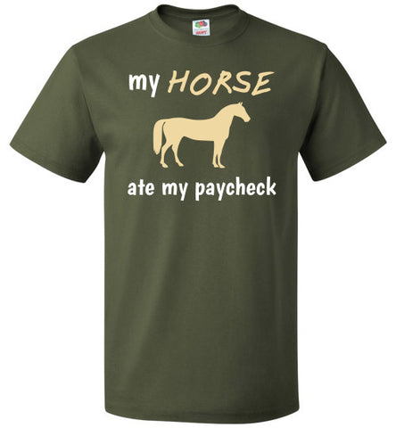 My Horse Ate My Paycheck - Unisex