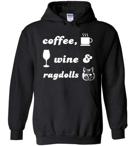 Coffee, Wine, Ragdolls - Hoodie - Tail Threads
