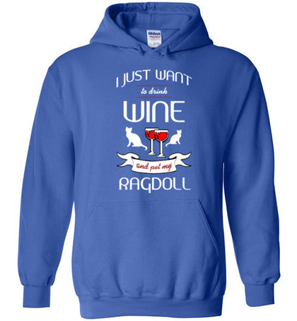 I Just Want to Drink Wine & Pet My Ragdoll - Hoodie - Tail Threads