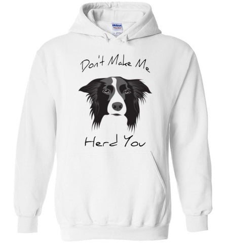 Don't Make Me Herd You - Hoodie - Tail Threads
