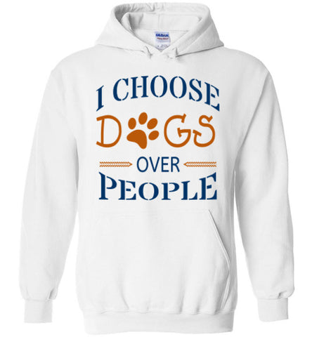I Choose Dogs Over People - Hoodie - Tail Threads