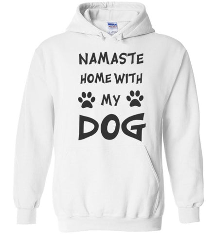 Namaste Home With My Dog - Hoodie - Tail Threads