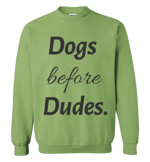Dogs Before Dudes - Crew Neck