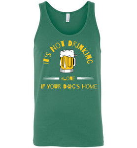 It's Not Drinking Alone - Beer - Tank
