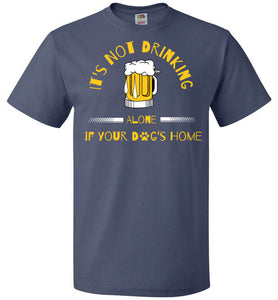 It's Not Drinking Alone - Beer - Unisex
