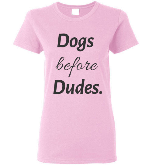 Dogs Before Dudes - Ladies Cut