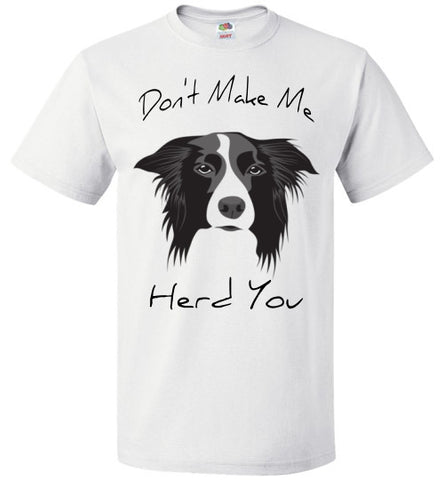 Don't Make Me Herd You - Unisex