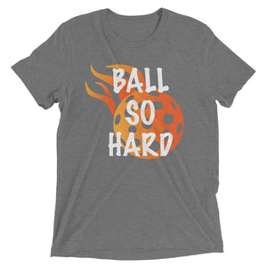 """Ball So Hard"" Short sleeve Pickleball T-shirt"