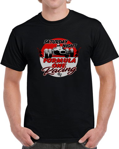 Saturday Night  Formula One Racing T Shirt