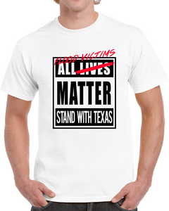 All Flood Victims Matter / Stand With Texas T Shirt