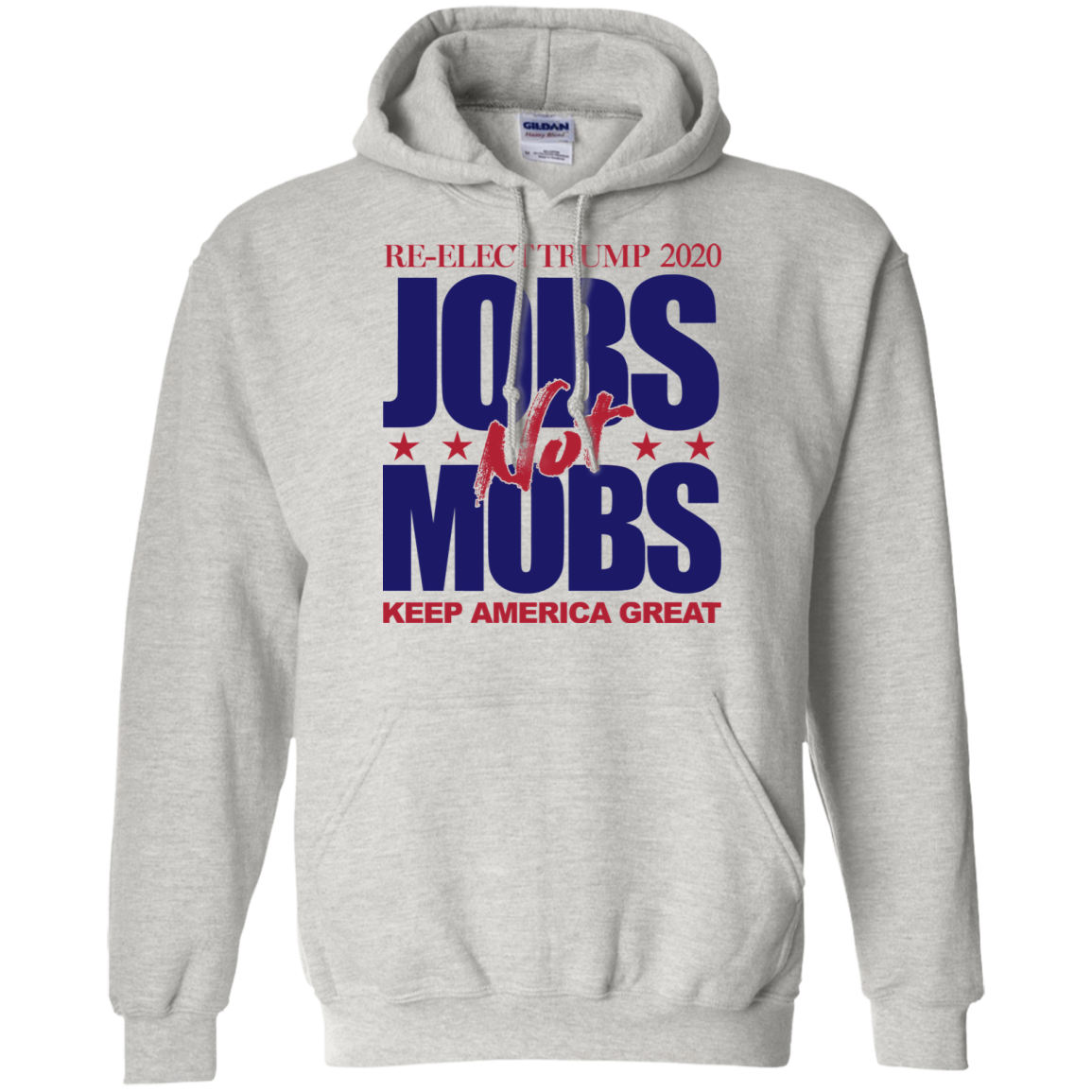 Jobs Not Mobs Keep America Great Re-Elect Trump 2020 Hoodie