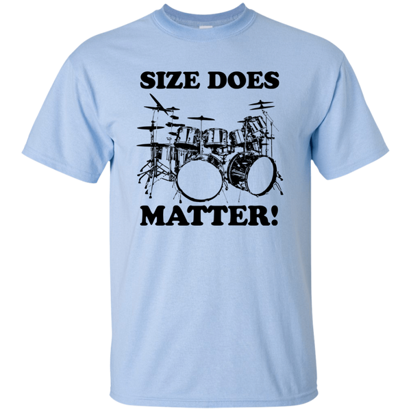 Size Does Matter Drumset!  Gildan Ultra Cotton T-Shirt