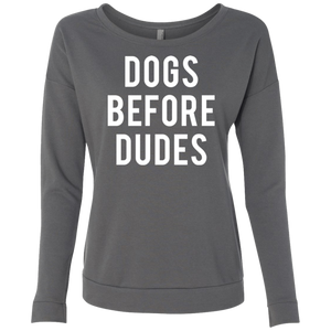 Dogs Before Dudes / NL6931 Next Level Ladies' French Terry Scoop