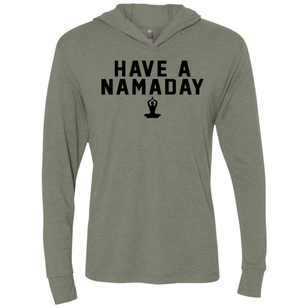 Have A NamaDay / NL6021 Next Level Unisex Triblend LS Hooded T-Shirt