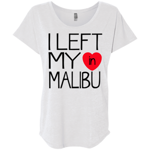 I Left My Heart In Malibu / NL6760 Next Level Ladies' Triblend Dolman Sleeve