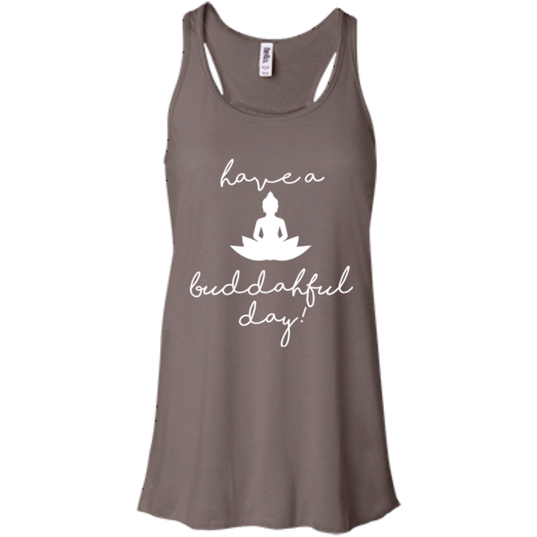 Have a Buddahful Day  / Canvas Flowy Racerback Tank