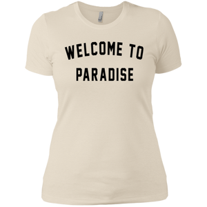 Welcome To Paradise /  Next Level Ladies' Boyfriend T-Shirt