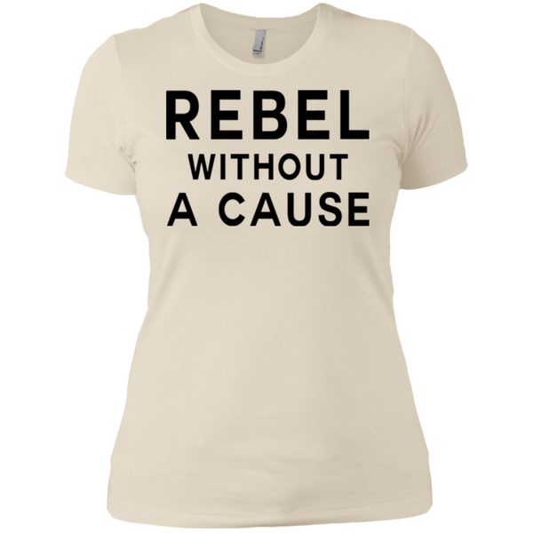 Rebel With Out A Cause / NL3900 Next Level Ladies' Boyfriend T-Shirt