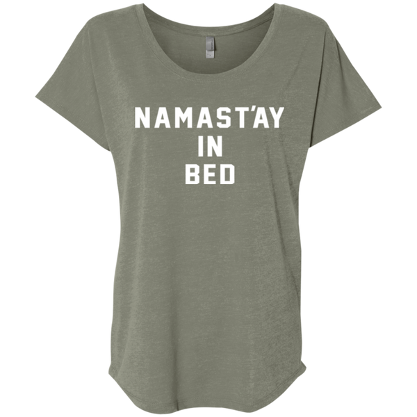 Namast'ay in Bed / NL6760 Next Level Ladies' Triblend Dolman Sleeve