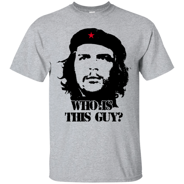Who Is This Guy / Che Guerava T-Shirt