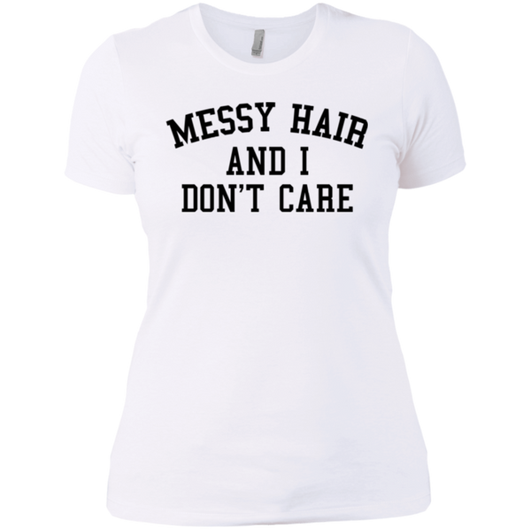 Messy Hair And I Don't Care / Next Level Ladies' Boyfriend T-Shirt