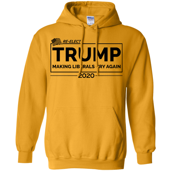 Re-Elect Trump / Making The Liberals Cry Again 2020 Hoodie