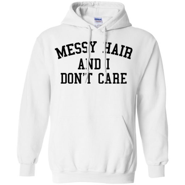 Messy Hair And I Don't Care / Gildan Pullover Hoodie 8 oz.