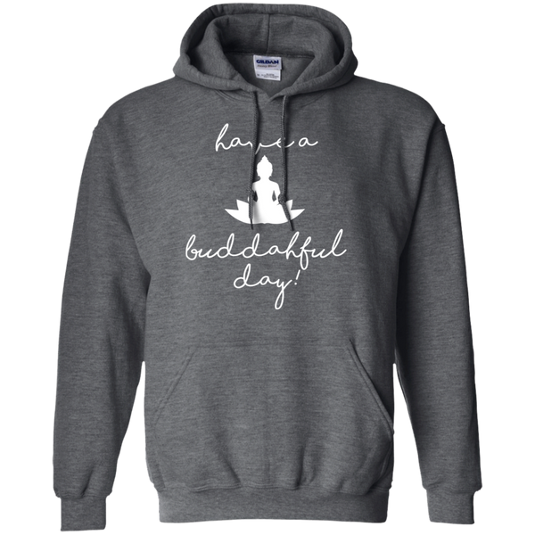 Have A Buddahful Day / Pullover Hoodie