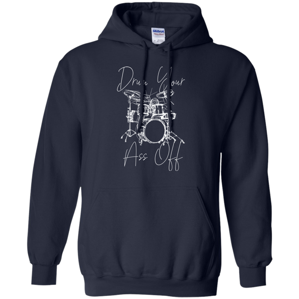 Drum Your Ass Off Drummer Hoodie