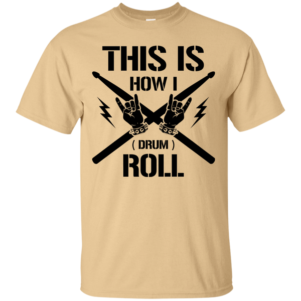 This Is How I (Drum) Roll T-Shirt