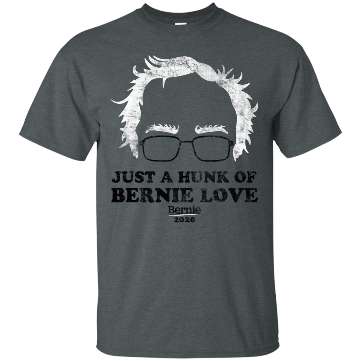 Bernie Sanders  Just A Hunk Of Bernie Love T-Shirt
