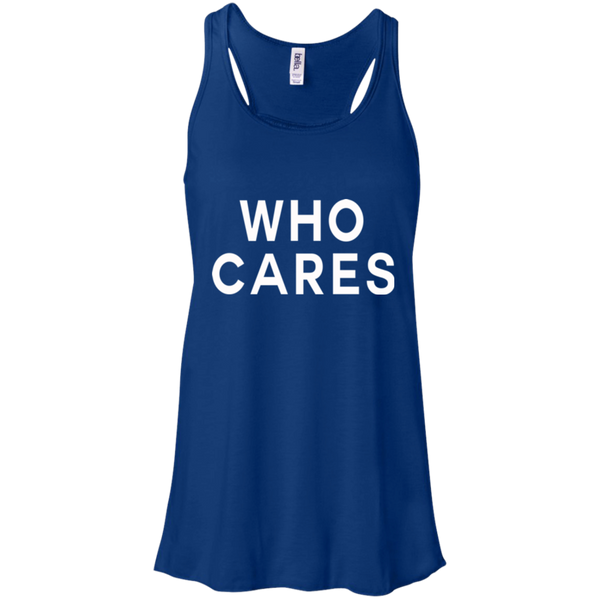 Who Cares / B8800 Bella + Canvas Flowy Racerback Tank