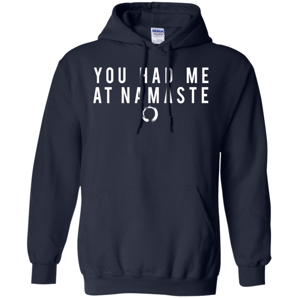 You Had Me At Namaste / Pullover Hoodie