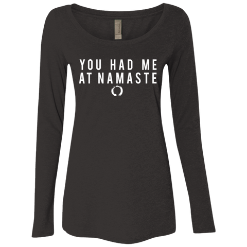 You Had Me At Namaste / Next Level Ladies' Triblend LS Scoop