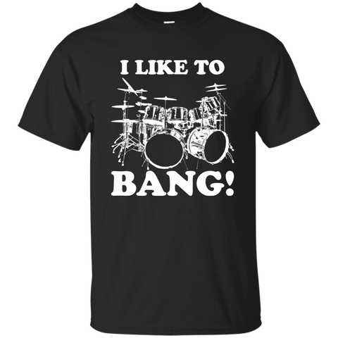 I Like To Bang!