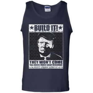 Donald Trump Build It! They Won't Come Tank Top