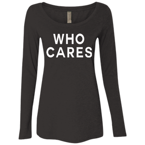Who Cares / NL6731 Next Level Ladies' Triblend LS Scoop