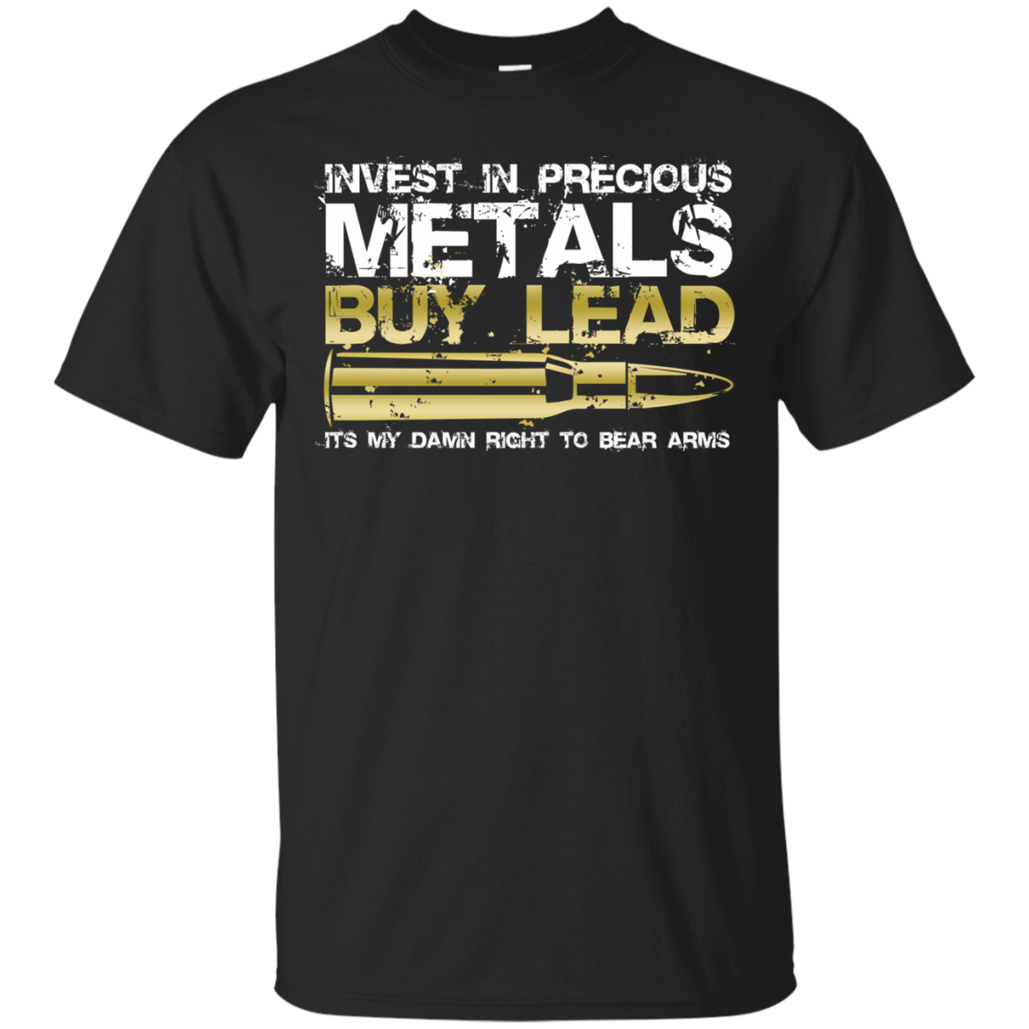Invest In Precious Metals, Buy Lead T-Shirt