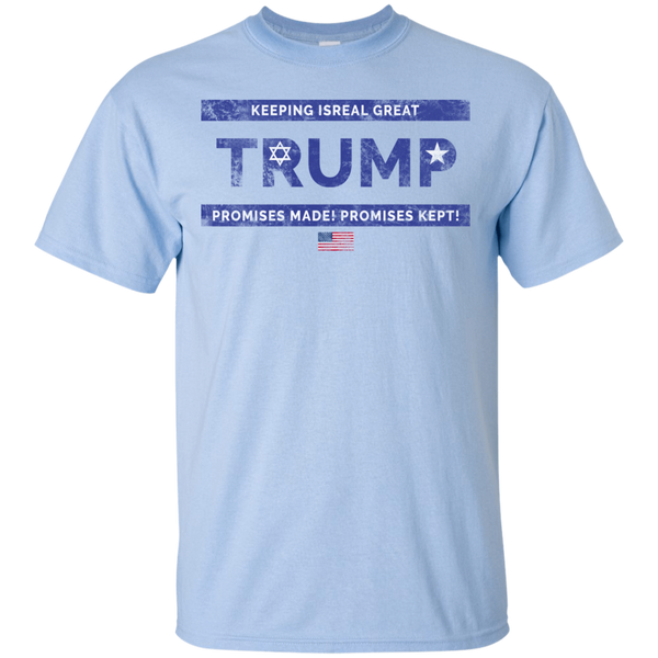 Trump Keeping Isreal Great / Promises Made Promises Kept T-Shirt