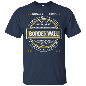Donald Trump Commander in Chief Border Wall Construction Company T-Shirt