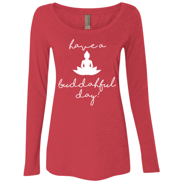 Have a Buddahful Day / NL6731 Next Level Ladies' Triblend LS Scoop
