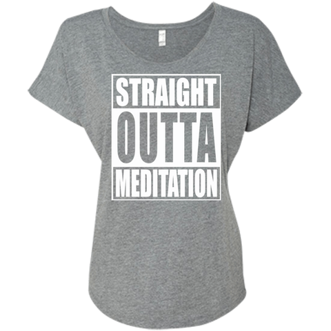 Straight Outta Meditation / NL6760 Next Level Ladies' Triblend Dolman Sleeve
