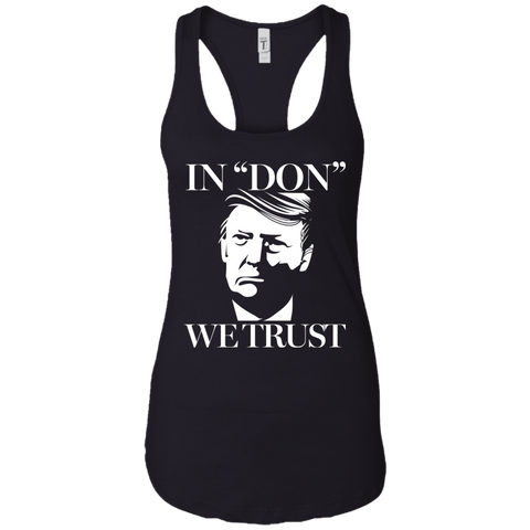 "Donald Trump In ""Don"" We Trust Ladies Racerback Tank Top"