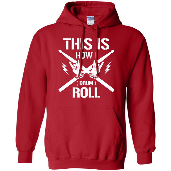 This Is How I (Drum) Roll Hoodie