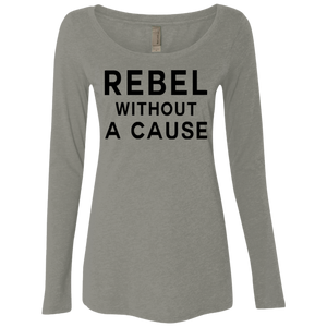 Rebel With Out A Cause / NL6731 Next Level Ladies' Triblend LS Scoop