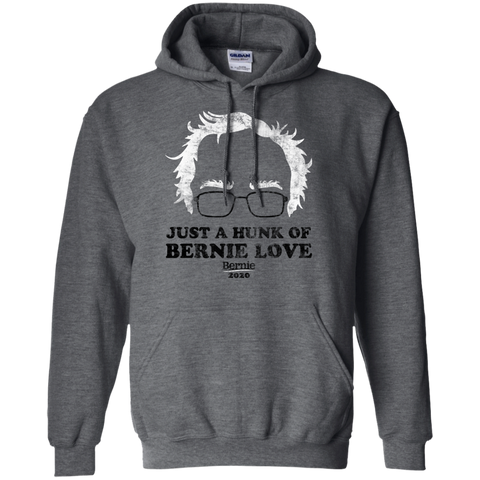 Bernie Sanders  Just A Hunk Of Bernie Love Hoodie