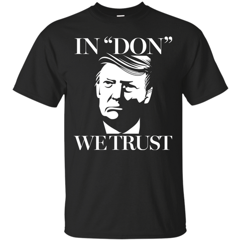 "Donald Trump In ""Don"" We Trust T-Shirt"
