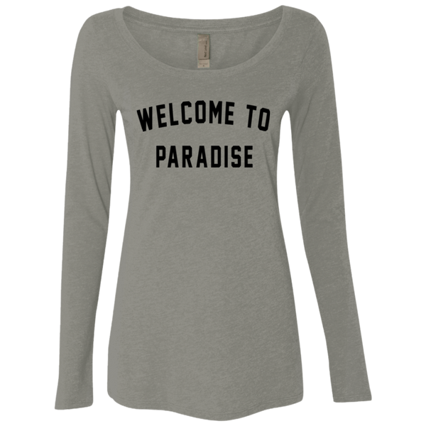 Welcome To Paradise / NL6731 Next Level Ladies' Triblend LS Scoop